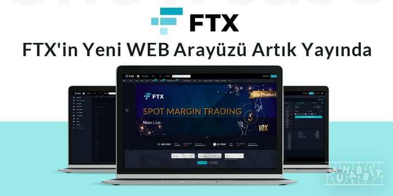 FTX Yeni Arayüzünü Tanıttı!