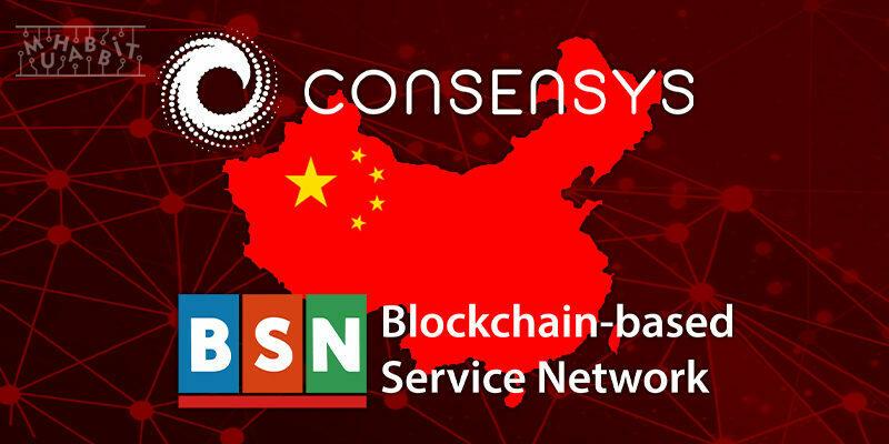 ConsenSys, Çin'in Blockchain Ağı BSN ile Ortaklık Kuruyor!