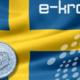 İsveç, E-Krona Pilot Çalışması İçin Dev Banka İle Ortaklık Kurdu!