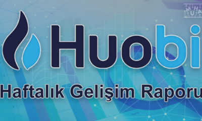 Huobi'nin Haftalık Teknik Raporu (12. Hafta)