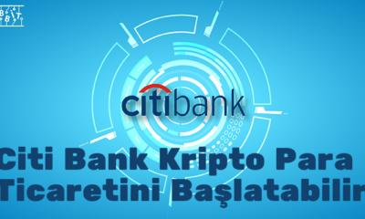 Citi Bank Kripto Para Ticaretini Başlatabilir!