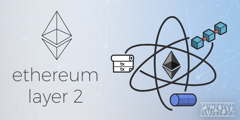ethereum layer 2 muhabbit