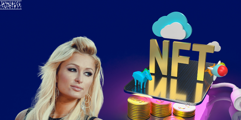 Paris Hilton NFT'lerini Tanıttı!