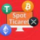 Spot Ticaret Nedir? Özellikleri Nelerdir?
