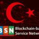 Türkiye, Çin'in Blok Zinciri Projesi BSN'e Katılıyor!